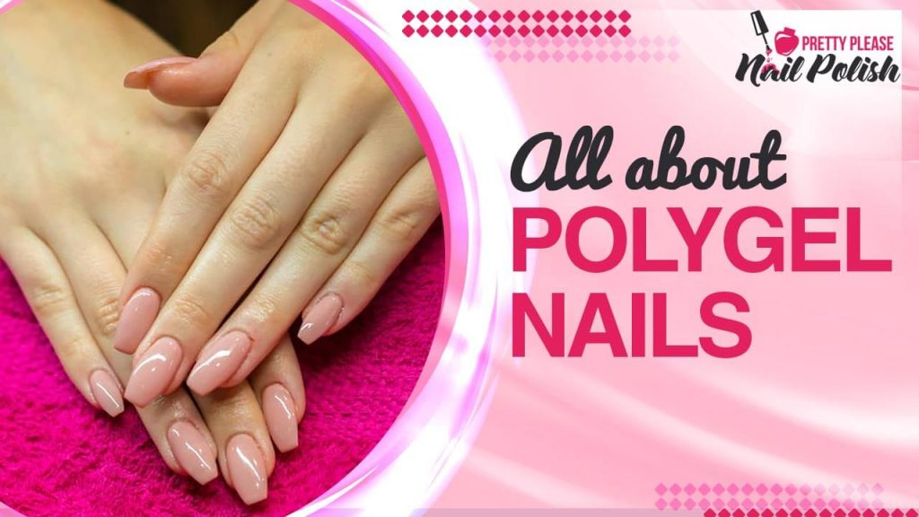 all about polygel nails